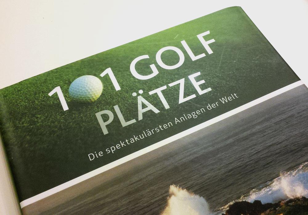 101 Golfplätze. Die spektakulärsten Anlagen der Welt