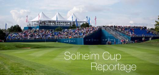 Reportage zum Solheim Cup